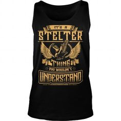 Cool STELTER shirt Its a STELTER Thing You Wouldnt Understand  STELTER Tee Shirt STELTER Hoodie STELTER Family STELTER Tee STELTER Name T-Shirts