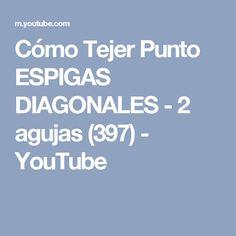 Cómo Tejer Punto ESPIGAS DIAGONALES - 2 agujas (397) - YouTube