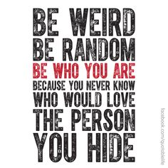 Be Weird « Quotable Life Words Quotes, Wise Words, Me Quotes, Funny Quotes, Sayings, Happy Quotes, Positive Quotes, Amazing Quotes, Great Quotes