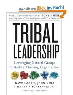 Tribal Leadership: Leveraging Natural Groups to Build a Thriving Organization: Dave Logan, John King, Halee Fischer-Wright #business #book #leadership