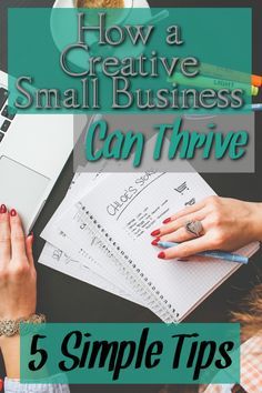 These five simple tips can help your creative small business thrive.  They're so small, but so effective!