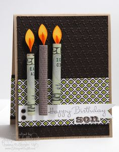 Money Birthday Card - the gift is the rolled up money birthday candle. I always hate just giving money but that's what my brothers always ask for... Such a good way to give it!! Love!
