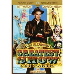 Academy Awards Best Picture 1952: The Greatest Show on Earth   **Other Nominees: High Noon, Ivanhoe, Moulin Rouge, The Quiet Man