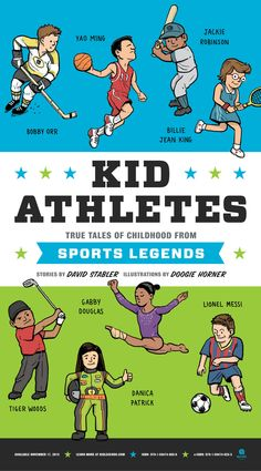 The Hardcover of the Kid Athletes: True Tales of Childhood from Sports Legends by David Stabler, Doogie Horner Legend Stories, Kid President, Learn To Fight, Billie Jean King, Gabby Douglas, School Play, Artists For Kids, Babe Ruth, David