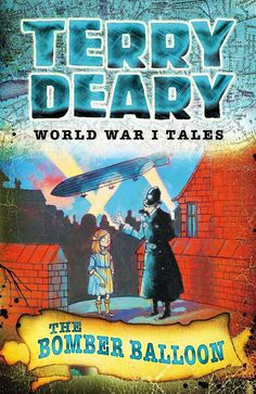 World War 1 Tales: The Bomber Balloon [Oct 20, 2016] Deary, Terry]