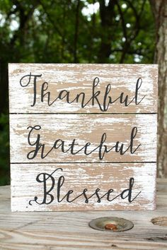 """Thankful, Grateful, Blessed wood sign. To make. 8""""W x 8""""T x 1 1/2""""D"""