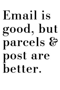 Exactly my thought. Though footmen with wax-sealed invitations may be even better than parcels and post.