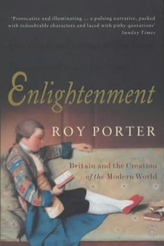 Enlightenment: Britain and the Creation of the Modern World- Roy Porter. A very good read for history lovers. Britain is sometimes overlooked when it comes to studying the Enlightenment but this puts that to rest. I like his books as a whole. Enlightenment Books, Library Research, Bound Book, Feeling Lonely, Penguin Books, Ebook Pdf, Nonfiction, Book Lovers, Britain