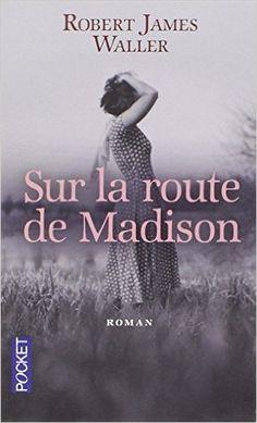 Amazon.fr - Sur la route de Madison - Robert-James WALLER, Anne MICHEL - Livres