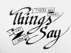 Things to say #handlettering #calligraphy
