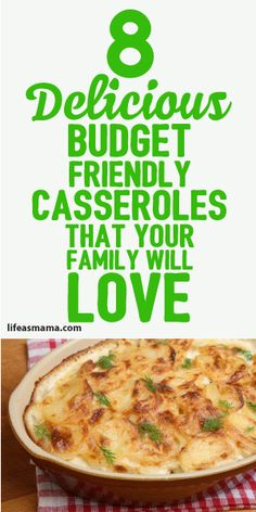 8 Delicious Budget Friendly Casseroles That Your Family Will Love