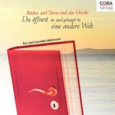 """""""Bücher und Türen sind das Gleiche: Du öffnest sie und gelangst in eine andere Welt."""" (frei nach Jeanette Winterson)"""