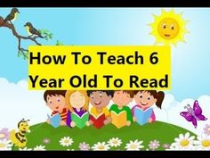 How To Teach 6 Year Old To Read - Learn How to Read Word For Kids