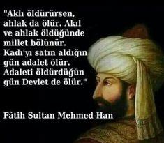 Fatih sultan mehmet han sozleri, Fatih Sultan Mehmed Han En güzel Sözler Meaningful Lyrics, History Of Islam, Beautiful Lines, More Than Words, Sufi, Morals, Islamic Quotes, Cool Words, Quotations
