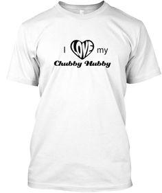 I my ChubbyHubby t-shirt