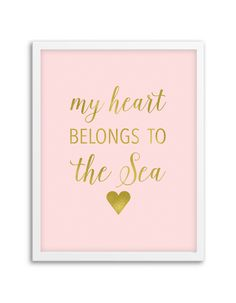 Download and print this free Blush and Gold My Heart Belongs to the Sea wall art for your home or office!