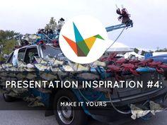 Presentation Inspiration #4: Make It Yours