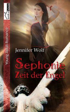 """""""Sephonie - Zeit der Engel"""" von Jennifer Wolf ab April 2014 im bookshouse Verlag. www.bookshouse.de/buecher/Sephonie___Zeit_der_Engel/"""