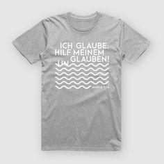 """T-Shirt zur Jahreslosung 2020 – """"Ich glaube; hilf meinem Unglauben!"""" Bibelvers Markus 9,24"""