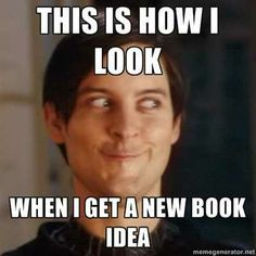 All the time! I've had several new book ideas and I haven't even finished the novel that I'm working on yet!!! UGH!!! lol