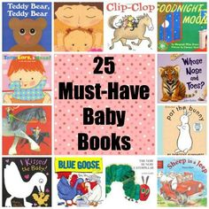 25 must have baby board books for infants. A perfect start on a library for any infant.