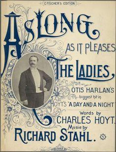 As Long as it Pleases the Ladies, c. 1898.