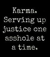 Karma& a vindictive little bitch, but it& oh so sweet when she gets the ones who have wronged you.everything that is happening is called karma and she& got a lot of catching up to do New Quotes, Great Quotes, Quotes To Live By, Love Quotes, Funny Quotes, Inspirational Quotes, Super Quotes, Awesome Quotes, Motivational Quotes