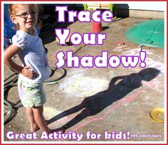 Fun activity for preschoolers - trace your shadow!  You can use sidewalk chalk on warm days, or paper on a roll on rainy days.  :)