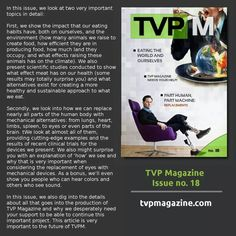 TVP Magazine March Issue -http://ow.ly/KE6NsEnjoy! To be able to make more such issues, we need your help -http://www.tvpmagazine.com/give/campaign2015/  In this issue, we look at two very important topics in detail:  First, we show the impact that our eating habits have, both on ourselves, and the environment (how many animals we raise to create food, how efficient they are in producing food, how much land they occupy, and what effects raising these animals has on the climate). We also…