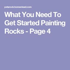 What You Need To Get Started Painting Rocks - Page 4