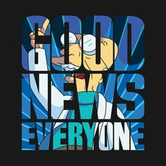 Awesome 'Good+News+Everyone' design on TeePublic! https://www.fanprint.com/stores/teeshirtstudio-fut?ref=5750