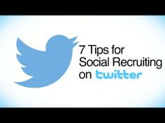 7 Tips for Social Recruiting on Twitter #video