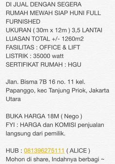 DI JUAL DENGAN SEGERA RUMAH MEWAH SIAP HUNI FULL FURNISHED UKURAN ( 30m x 12m ) 3,5 LANTAI LUASAN TOTAL +/- 1260m2 FASILITAS : OFFICE & LIFT LISTRIK : 35000 watt SERTIFIKAT RUMAH : HGU  Jlan. Bisma 7B 16 no. 11 kel. Papanggo, kec Tanjung Priok, Jakarta Utara  BUKA HARGA 18M ( Nego ) FYI : HARGA dan KOMISI penjualan langsung dari pemilik.  HUB : 081396275111 ( ALICE ) Mohon di share, Indahnya berbagi ~