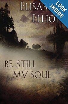 Be Still My Soul, Elisabeth Elliot