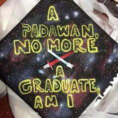 "My creation for a Star Wars themed graduation cap! ""A padawan, no more... A graduate, am I"""