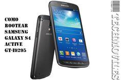 Como Rootear Samsung Galaxy S4 Active GT-I9295