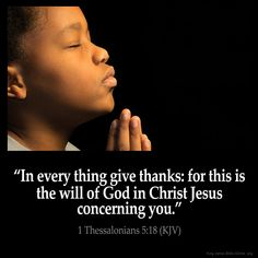 1 Thessalonians 5:18  In every thing give thanks: for this is the will of God in Christ Jesus concerning you.  1 Thessalonians 5:18 (KJV)  #Bible #KJV #KingJamesBible #quotes #encouragement #thankfulness  from King James Version Bible (KJV Bible) http://ift.tt/1TWpM3u  Filed under: Bible Verse Pic Tagged: 1 Thessalonians 5:18 Bible Bible Verse Bible Verse Image Bible Verse Pic Bible Verse Picture Daily Bible Verse Image King James Bible King James Version KJV KJV Bible KJV Bible Verse Pic…