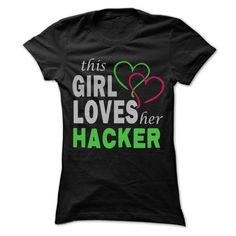 This Girl Love herHacker - Cool Job Shirt 99 !