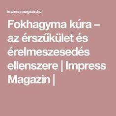 Fokhagyma kúra – az érszűkület és érelmeszesedés ellenszere | Impress Magazin |