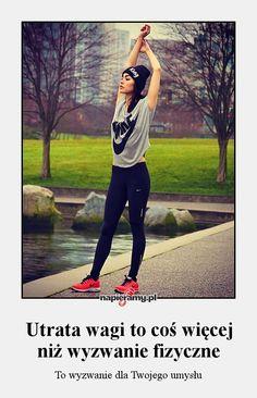 Utrata wagi to coś więcej niż wyzwanie fizyczne - To wyzwanie dla Twojego umysłu Proper Attire, Cute Gym Outfits, Mind Power, Gym Workouts, Fitness Inspiration, Fitspo, Sporty, Running, Motivation