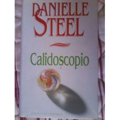 Calidoscopio, Danielle Steel
