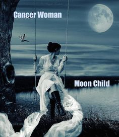I am a Cancer Woman & Moon Child. No wonder you were always looking at the moon.