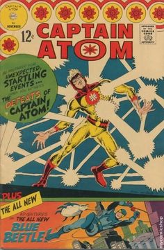Captain Atom Featuring the first appearance of Blue Beetle Ted Kord! Plus, Captain Atom loses his powers! Comic Book Artists, Comic Artist, Comic Books Art, Silver Age Comics, Anton, Charlton Comics, Blue Beetle, Steve Ditko, Classic Comics