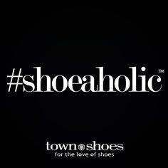 Are you a #SHOE-AHOLIC™?