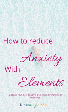 Reduce anxiety with elements