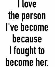 i fought to become her..