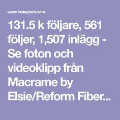 131.5 k följare, 561 följer, 1,507 inlägg - Se foton och videoklipp från Macrame by Elsie/Reform Fibers (@reformfibers) på Instagram