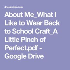 About Me_What I Like to Wear Back to School Craft_A Little Pinch of Perfect.pdf - Google Drive