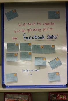 Awesome display - What Would the Characters in the Book Youre Reading Post as their Facebook Status... good for motivation for reading. Everyone comes up with a facebook status for the characters or speakers in each essay. Class vote every week and funniest or cleverest wins candy or something.
