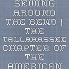 Sewing Around the Bend | The Tallahassee Chapter of the American Sewing Guild